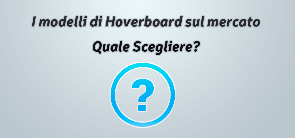 Quale hoverboard comprare